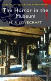 The Horror in the Museum & Other Stories, Volume 2