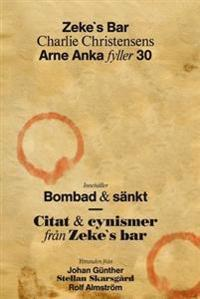 Zeke`s bar : Arne Anka fyller 30