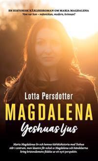 Magdalena : Yeshuas ljus - Lotta Persdotter pdf epub