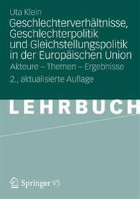 Geschlechterverhsltnisse, Geschlechterpolitik Und Gleichstellungspolitik in Der Europsischen Union