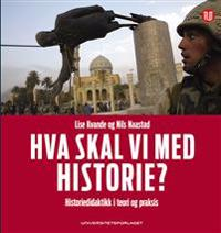 Hva skal vi med historie?
