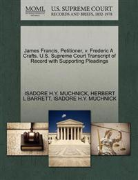 James Francis, Petitioner, V. Frederic A. Crafts. U.S. Supreme Court Transcript of Record with Supporting Pleadings