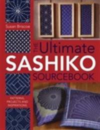 Ultimate sashiko sourcebook - patterns, projects and inspirations