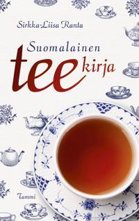 Suomalainen teekirja : kuppi kuumaa 1700-luvulta nykyaikaan