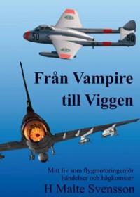 Från Vampire till Viggen : mitt liv som flygmotoringenjör händelser och hågkomster