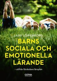 Barns sociala och emotionella lärande : utifrån förskolans läroplan - Lars Löwenborg pdf epub