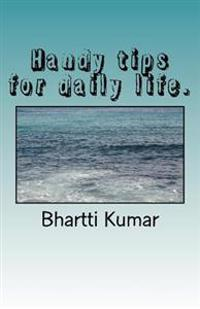 Handy Tips for Daily Life.