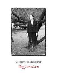 Begynnelsen - Christine Møldrup pdf epub
