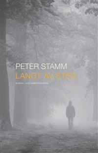 Langt av sted - Peter Stamm | Ridgeroadrun.org