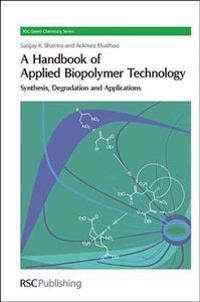 A Handbook of Applied Biopolymer Technology