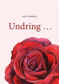 Undring... - Paul Wirkola | Inprintwriters.org