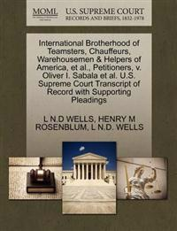 International Brotherhood of Teamsters, Chauffeurs, Warehousemen & Helpers of America, et al., Petitioners, V. Oliver I. Sabala et al. U.S. Supreme Court Transcript of Record with Supporting Pleadings