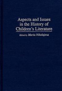 Aspects and Issues in the History of Children's Literature