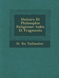 Histoire Et Philosophie Religieuse: ¿tudes Et Fragments