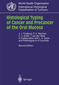 Histological Typing of Cancer and Precancer of the Oral Mucosa