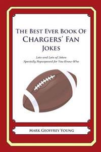 The Best Ever Book of Chargers' Fan Jokes: Lots and Lots of Jokes Specially Repurposed for You-Know-Who