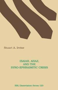 Isaiah, Ahaz, and the Syro-Ephraimitic Crisis