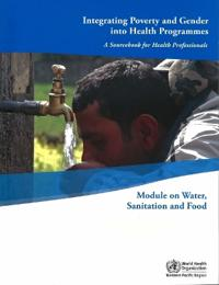 Integrating Poverty and Gender into Health Programmes, a Sourcebook for Health Professionals