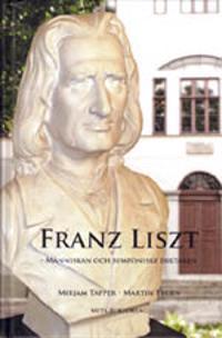 Franz Liszt : människan och symfoniske diktaren