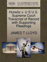 Hurwitz V. U S U.S. Supreme Court Transcript of Record with Supporting Pleadings