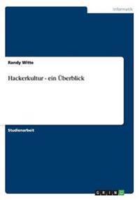 Hackerkultur - Ein Uberblick