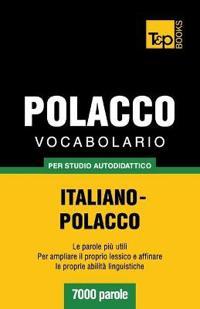 Vocabolario Italiano-Polacco Per Studio Autodidattico - 7000 Parole