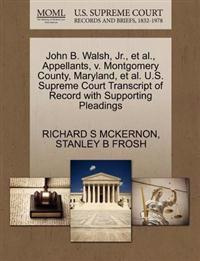 John B. Walsh, JR., et al., Appellants, V. Montgomery County, Maryland, et al. U.S. Supreme Court Transcript of Record with Supporting Pleadings