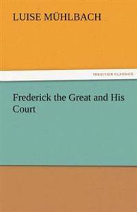 Frederick the Great and His Court