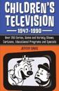 Children's Television, 1947-1990