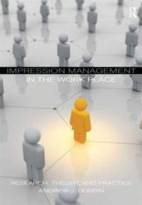 Impression Management in the Workplace