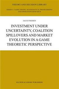 Investment Under Uncertainty, Coalition Spillovers and Market Evolution in a Game Theoretic Perspective