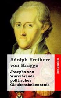 Josephs Von Wurmbrands Politisches Glaubensbekenntnis