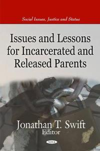 Issues and Lessons for Incarcerated and Released Parents