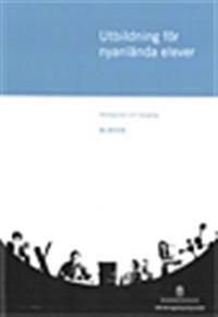 Utbildning för nyanlända elever : mottagande och skolgång Ds 2013:6