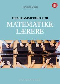 Programmering for matematikklærere - Henning Bueie | Ridgeroadrun.org