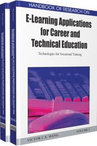 Handbook of Research on E-Learning Applications for Career and Technical Education