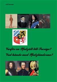 Varför en Pfalzätt till Sverige? : vad hände med Pfalzländerna? - Leif Gunnahr pdf epub