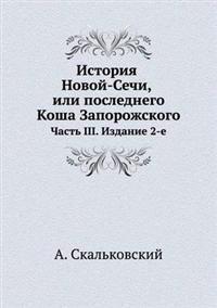 Istoriya Novoj-Sechi, Ili Poslednego Kosha Zaporozhskogo Chast' III. Izdanie 2-E