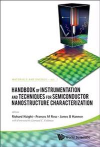 Handbook of Instrumentation and Techniques for Semiconductor Nanostructure Characterization