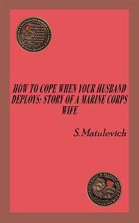 How to Cope When Your Husband Deploys