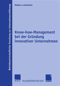 Know-How-Management bei der grundung innovativer unternehmen
