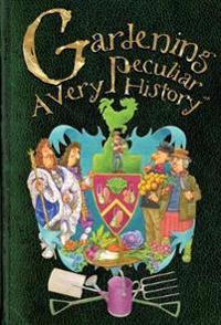 Gardening, a very peculiar history - a very peculiar history