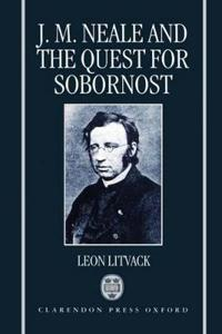 John Mason Neale and the Quest for Sobornost