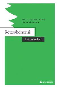 Rettsøkonomi i et nøtteskall - Beate Kathrine Berge, Jukka Mähönen | Ridgeroadrun.org