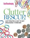 Good Housekeeping Clutter Rescue!: Just Minutes a Day to Get Organized-Forever!