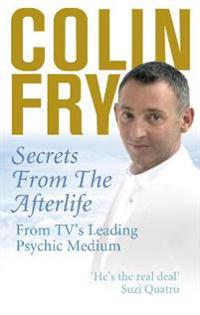 Secrets from the Afterlife: From TV's Leading Psychic Medium