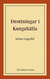Drottningar i Kungahälla - Selma Lagerlöf | Laserbodysculptingpittsburgh.com