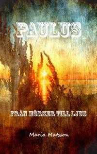 Paulus : från mörker till ljus - Maria Matsson | Laserbodysculptingpittsburgh.com