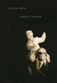 Lediga män - Anne Carson pdf epub