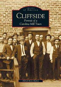 Cliffside: Portrait of a Carolina Mill Town